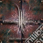 Hybrid Circle - Before History cd musicale di Circle Hybrid