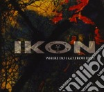 Ikon - Where Do I Go From Here cd musicale di Ikon