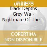 Black Depths Grey Wa - Nightmare Of The Blackened Heart cd musicale di Black depths grey wa