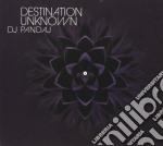 Destination unknown cd musicale di Pandaj Dj