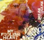 My Foolish Heart - Ocean Ocean cd musicale di My foolish heart
