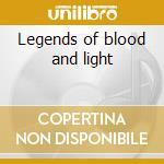 Legends of blood and light cd musicale di Trobar de morte