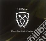 Larrnakh - Like The Silken Shroudes cd musicale di Larrnakh