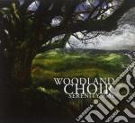 Woodland Choir - Serenity Rise cd musicale di Choir Woodland