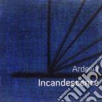 Ardesia - Incandescente cd musicale di Stefania Tarantino