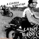 (LP VINILE) Call it blazing lp vinile di A classic education