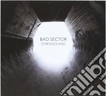 Bad Sector - Chronoland cd musicale di Sector Bad