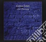 Corpus Delicti - Last Obsessions cd musicale di Delicti Corpus