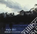 Nadie' - Questo Giorno Il Prossimo Anno cd musicale di Nadie'