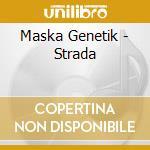 Strada cd musicale di Genetik Maska