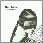 Haus Arafna - New York Rhapsody cd musicale di Arafna Haus
