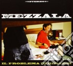 Mezzala - Il Problema Di Girarsi cd musicale di Mezzala