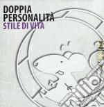 Doppia Personalita' - Stile Di Vita cd musicale di Personalita' Doppia
