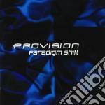 Provision - Paradigm Shift cd musicale di PROVISION