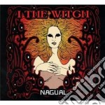 I The Witch - Nagual cd musicale di I the witch