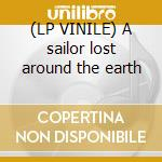 (LP VINILE) A sailor lost around the earth lp vinile di Swing Valerian