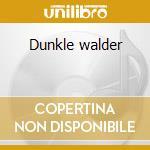 Dunkle walder cd musicale di Strydwolf