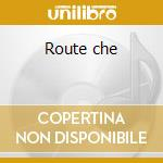 Route che cd musicale