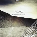 Filo Q - Il Bordo Del Buio E La Buca cd musicale di FILOQ