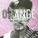 Orange - Rock Your Moccasins cd musicale di ORANGE
