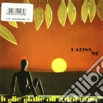 Foglie gialle all'imbrunire cd musicale di LATINS 80