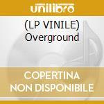(LP VINILE) Overground lp vinile di Sandro Brugnolini