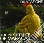 Dilatazione - The Importance Of Maracas cd musicale di DILATAZIONE