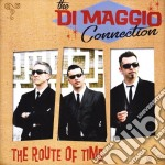 Di Maggio Connection - The Route Of Time cd musicale di Di maggio connection