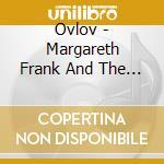 Ovlov - Margareth Frank And The Bear cd musicale di Ovlov