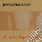 Perturbazione - Del Nostro Tempo Rubato cd musicale di PERTURBAZIONE