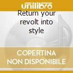 Return your revolt into style cd musicale di Thronstahl Von