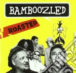 Bamboozled - Roasted cd musicale di Bamboozled