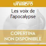 Les voix de l'apocalypse cd musicale di L'EFFET C'EST MOI