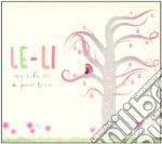 Le-li - My Life On A Pear Tree cd musicale di LE-LI