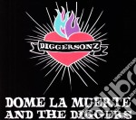Dome La Muerte And The Diggers - Diggersonz cd musicale di DOME LA MUERTE AND THE DIGGERS