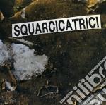 Squarcicatrici - Squarcicatrici cd musicale di SQUARCICATRICI