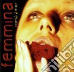 Roma Amor - Femmina cd musicale di Amor Roma