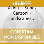 Aidoru - Songs Canzoni - Landscapes Paesaggi cd musicale di AIDORU