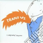 Trans Vz - Progress/regress cd musicale di Vz Trans
