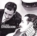 Gatti Mezzi - Struscioni cd musicale di Mezzi Gatti