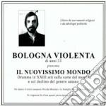 Bologna Violenta - Il Nuovissimo Mondo cd musicale di Violenta Bologna