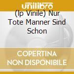 (LP VINILE) NUR TOTE MANNER SIND SCHON                lp vinile di Perlen Die