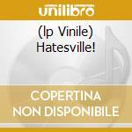(LP VINILE) HATESVILLE!                               lp vinile di BOYD RICE EXPERIENCE