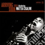 Cigalini, Mattia - Arriving Soon cd musicale di Mattia Cigalini