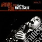 (LP VINILE) ARRIVING SOON                             lp vinile di Mattia Cigalini