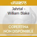 Jahrtal - William Blake cd musicale di JAHRTAL