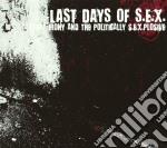 Last Days Of S.e.x. - Great Irony And The Politically S.e.x. cd musicale di LAST DAYS OF S.E.X.