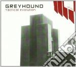 TACTICAL EVOLUTION                        cd musicale di GREYHOUND