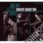 Roberto Tarenzi Trio - One Day I'll Fly Away cd musicale di Roberto tri Tarenzi