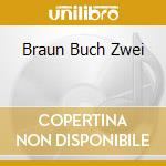 BRAUN BUCH ZWEI                           cd musicale di DEATH IN JUNE